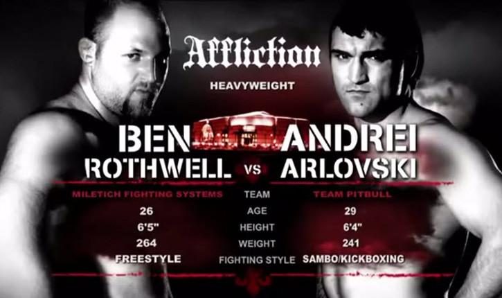 Andre Arlovski Vs Ben Rothwell Affliction Banned.