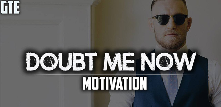Conor McGregor Doubt me now motivation Conor McGregor 2016.