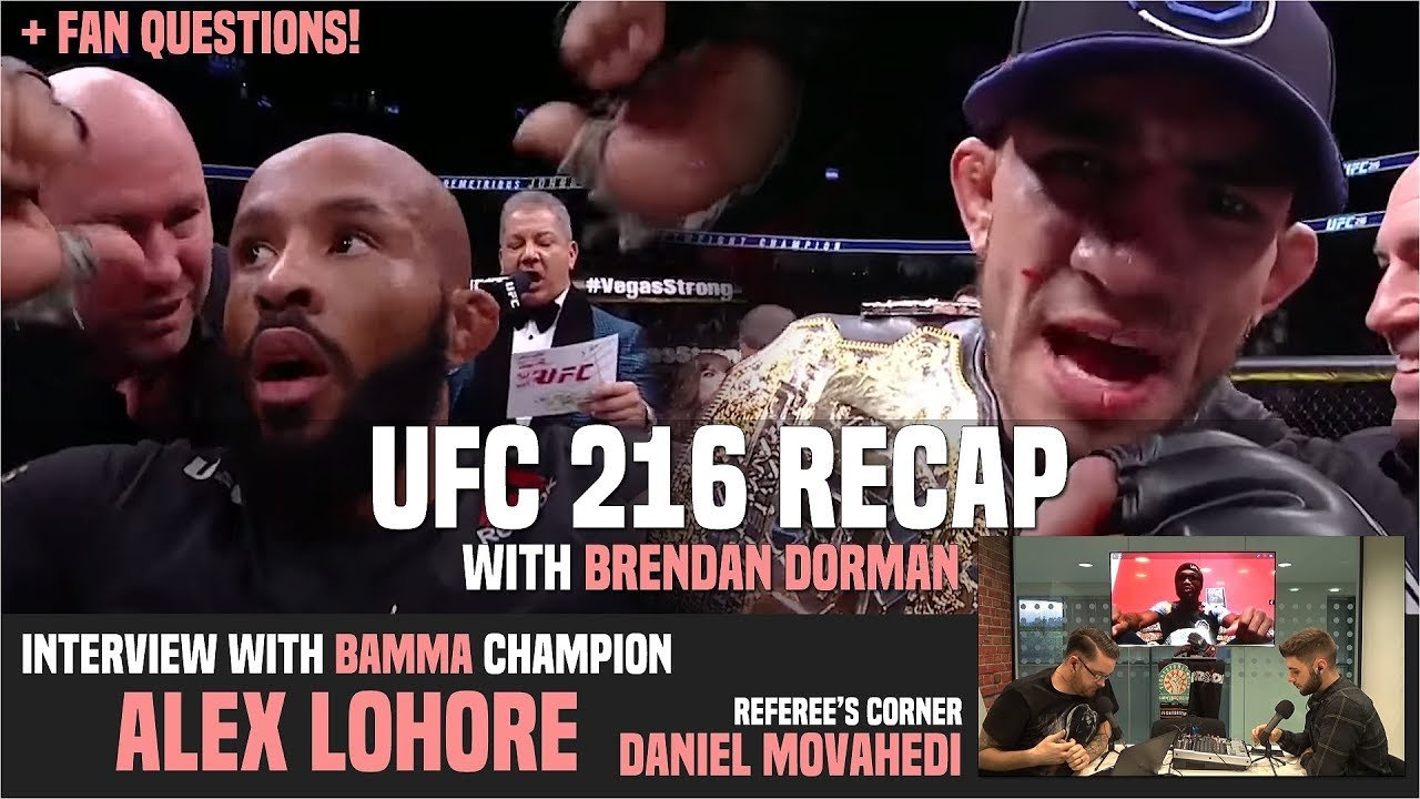 UFC 216 breakdown and BAMMA.