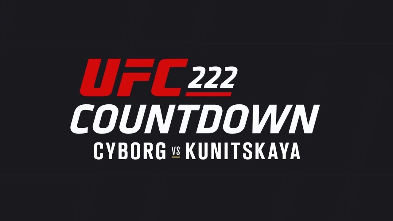 UFC 222 Countdown full episode.