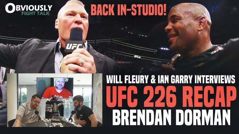 UFC 226 RECAP and Brendan Dorman.