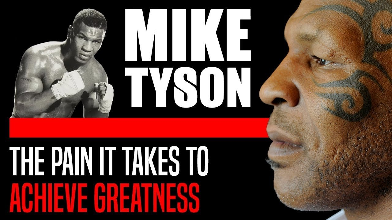 MIKE TYSON ON what it takes to achieve GREATNESS.
